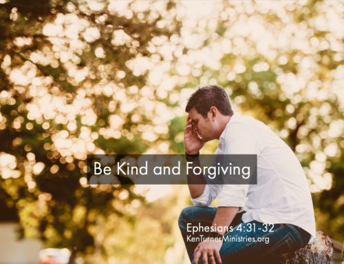 Ephesians 4:31-32 – Be Kind and Forgiving